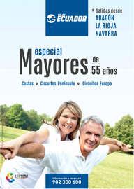 Especial Mayores de 55 años. Salidas desde Aragón, La Rioja y Navarra