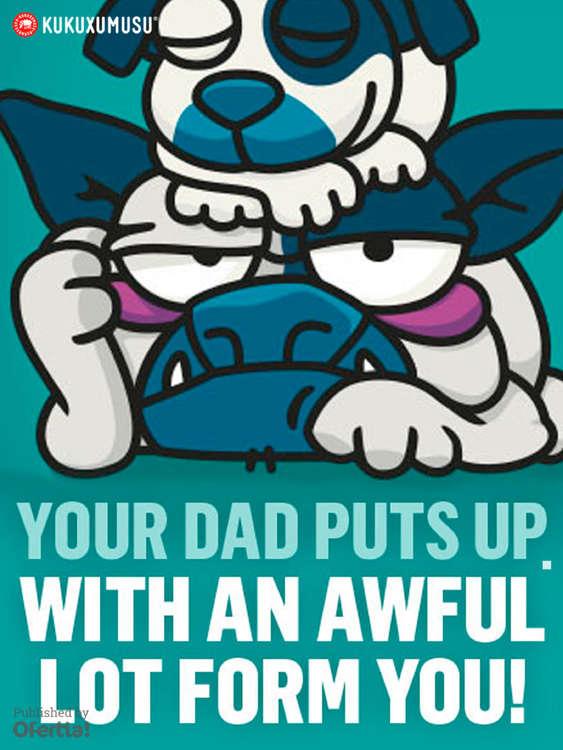 Ofertas de Kukuxumusu, Your dad puts up