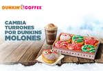 Ofertas de Dunkin Coffee, Cambia turrones por dunkins molones