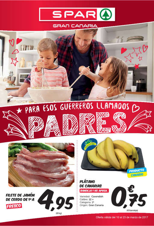 Ofertas de SPAR Gran Canaria, Para esos guerreros llamados padres