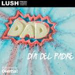 Ofertas de Lush, Día del padre