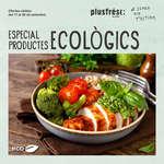 Ofertas de Plusfresc, Especial productes ecològics