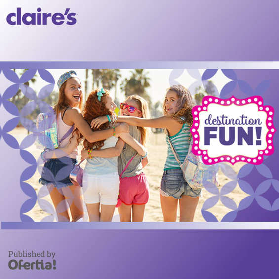 Ofertas de Claire's, Destination fun!